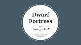 About Dwarf Fortress