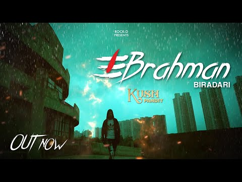 BRAHMAN BIRADARI || KUSH PANDIT ||ROCK D || MANISH TYAGI KTC || LUCK-E || NEW BRAHMAN SONGS 2018