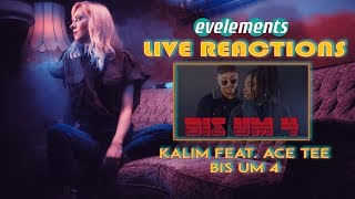 🔥 KALIM feat. Ace Tee - Bis um 4 ► eve's LIVE REACTION #03