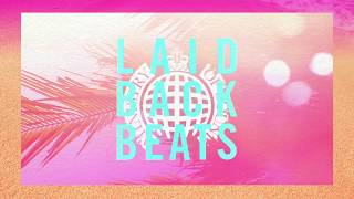 LAIDBACK BEATS (Advert) | Ministry of Sound