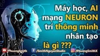 Tất cả về AI, mạng neuron, máy học, deep learning   Phuong Smith