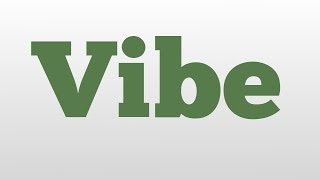 Vibe meaning and pronunciation