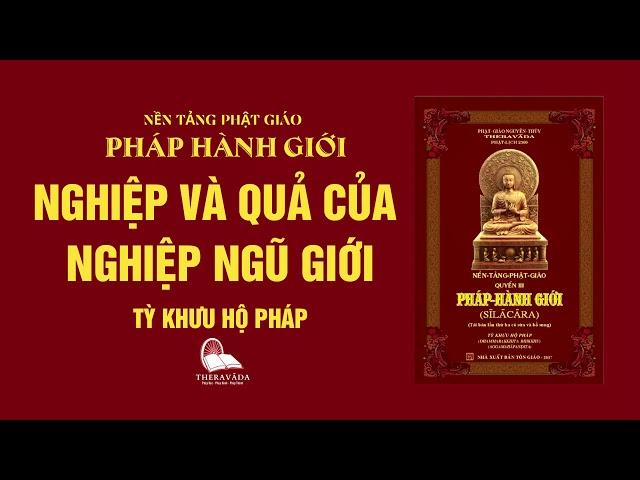 13. Nghiệp và Quả Của Nghiệp Ngũ Giới - Tỳ Khưu Hộ Pháp - PHÁP HÀNH GIỚI