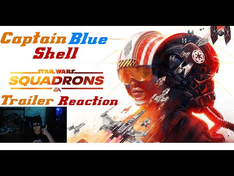 STAR WARS SQUADRONS TRAILER REACTION l CAPTAIN BLUE SHELL