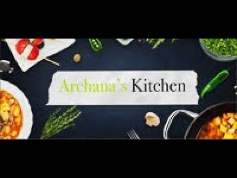 Archana's Kitchen – Healthy Cooking & Recipes From India & The World