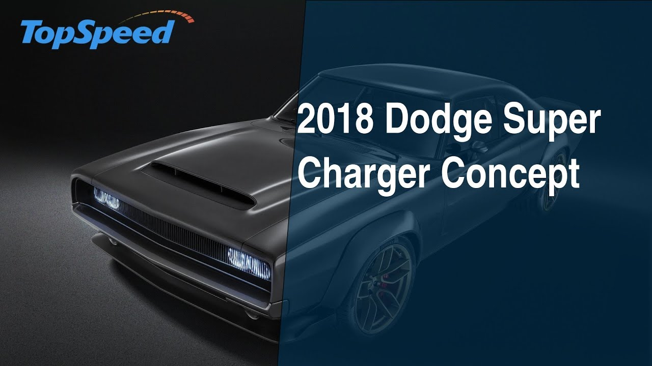 2018 Dodge Super Charger Concept Youtube