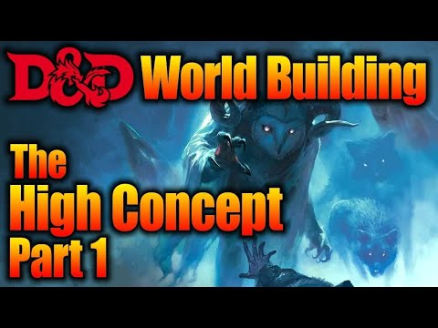 How to Build a Campaign World| The High Concept-Part 1| Game Master Tips