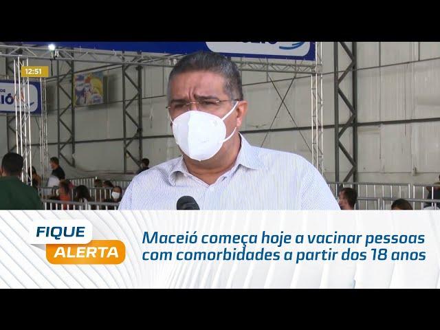 Covid-19: Maceió começa hoje a vacinar pessoas com comorbidades a partir dos 18 anos
