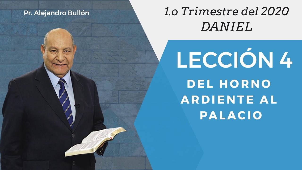 Repaso general leccion 4 - Del horno ardiente al palacio | Pr Alejandro Bullon