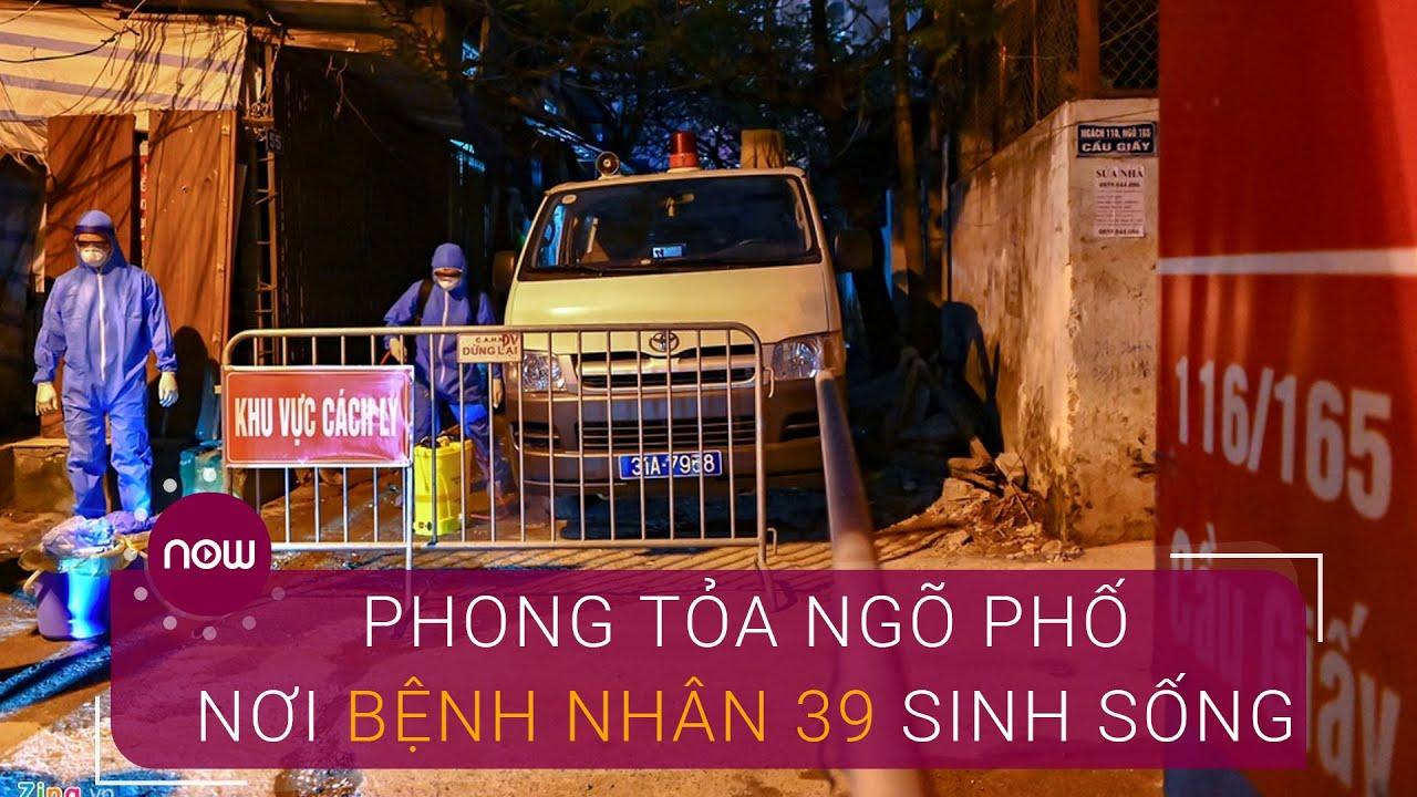 Hà Nội: Phong tỏa nơi bệnh nhân 39 sinh sống | VTC Now