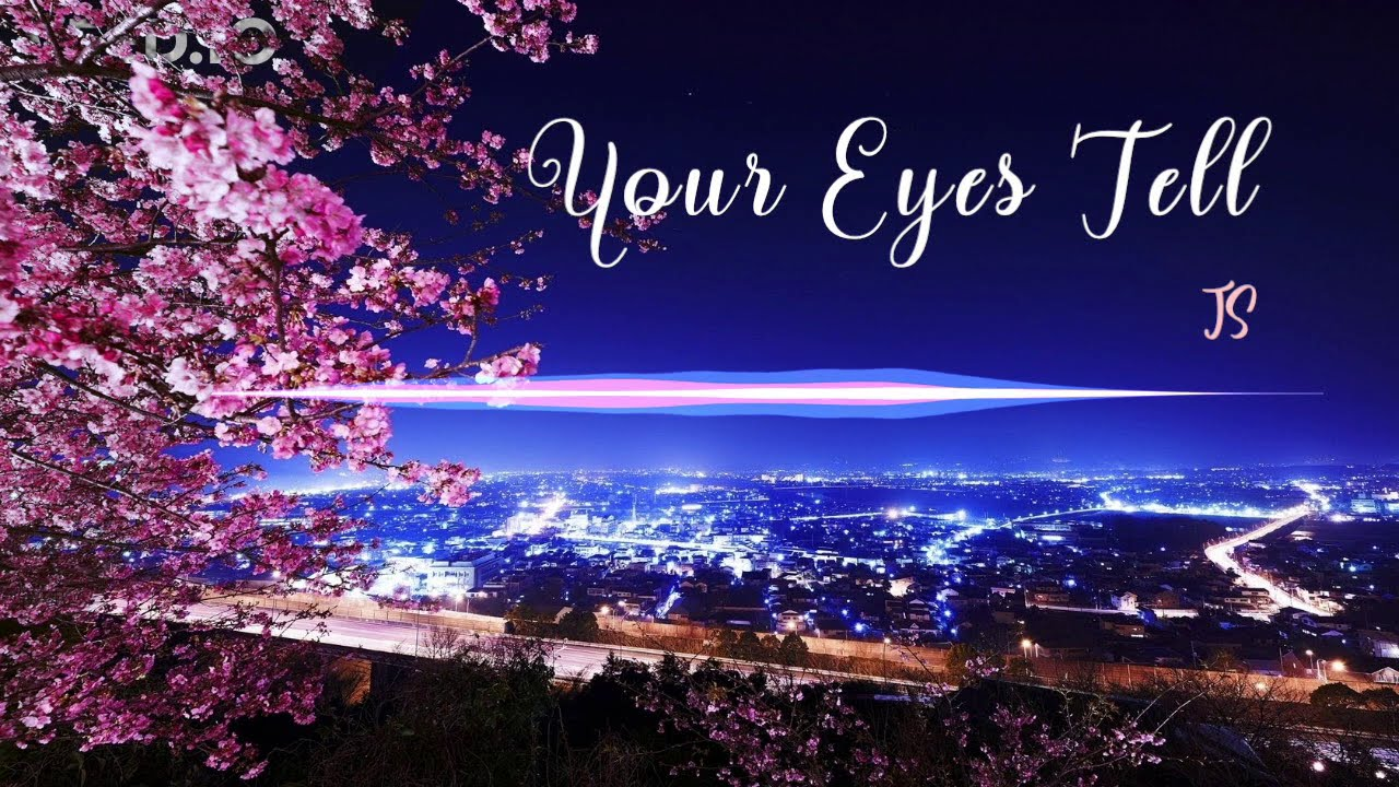 Your Eyes Tell (Cover) - JS