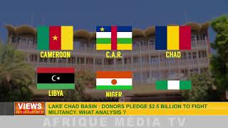 VIEWS ON THE CONTINENT DU 06 09 2018: DONORS PLEDGE 2.5 BILLION TO FIGHT MILITANCY.