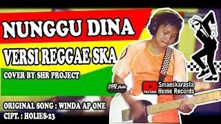 NUNGGU DINA - SHR PROJECT COVER (REGGAE SKA VERSION)