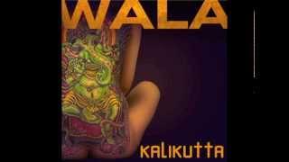 WALA - KaliKutta - lk Onkar (WALA Remix)