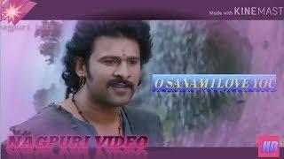 I love you o sanam nagpuri 2019 edit video