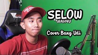 Wahyu - Selow (Cover Bang Udi) Versi Galau~