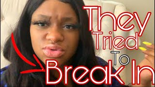 SOMEONE TRIED TO BREAK IN! | WHY IVE BEEN M.I.A