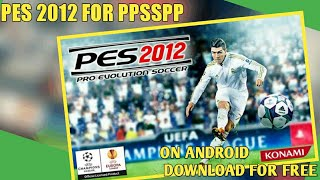 Download & install PES 2012 FOR PPSSPP ON ANDROID