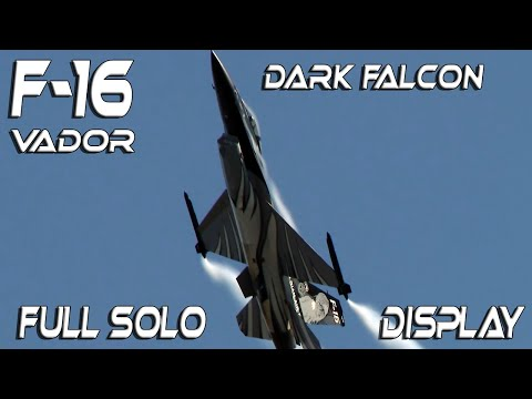 """F16 4K UHD F-16 """"Vador"""" Saved the Best for Last !!!! , Fly together with him !!"""