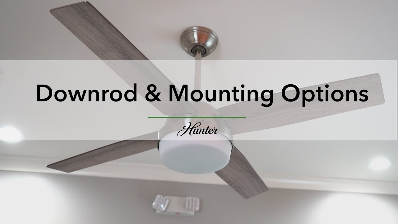 Ceiling Fan Downrod Mounting Options Hunter Youtube