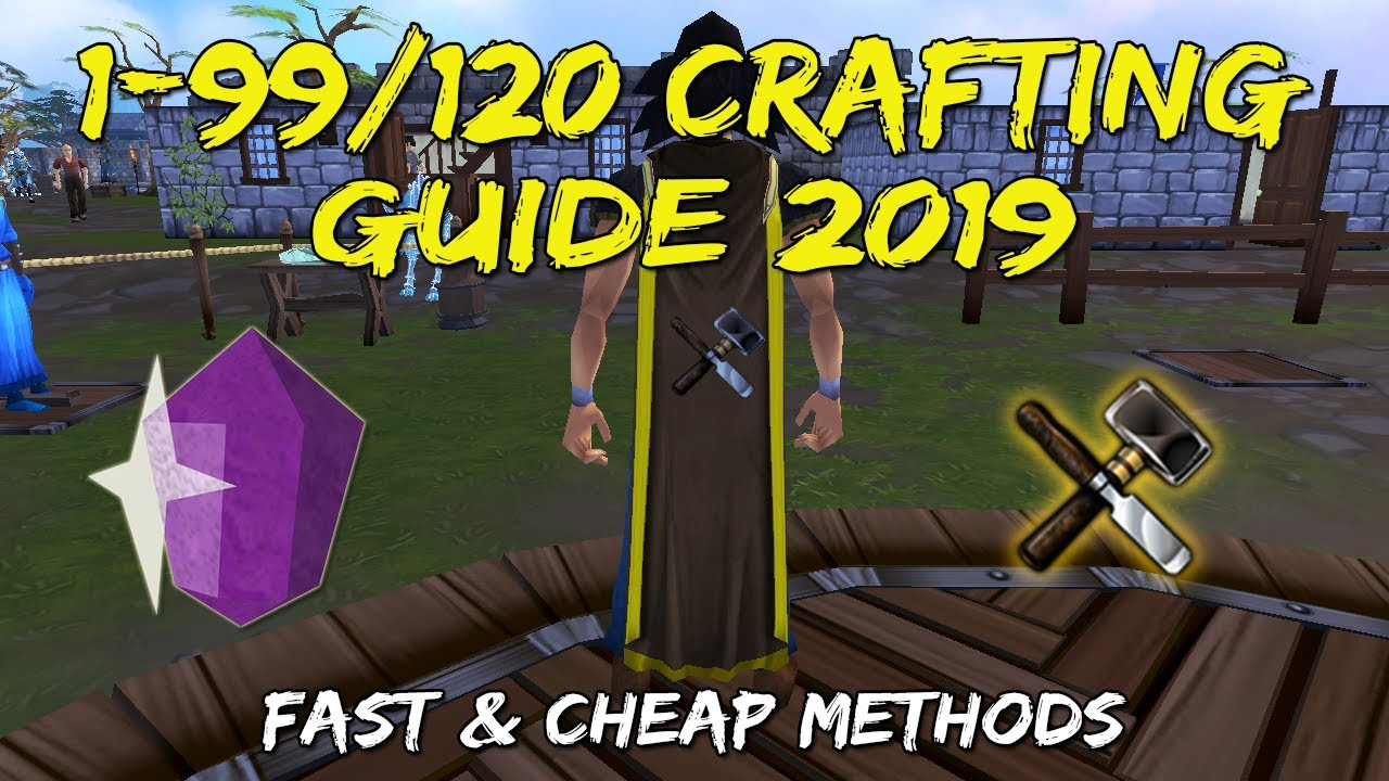 RS3: 1-99/120 Crafting Guide 2019