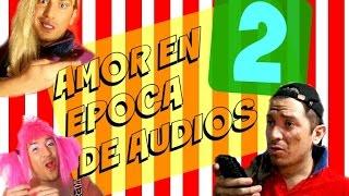 """"""" AMOR EN ÉPOCA DE AUDIOS 2 """" de MONJAS PRODUCCIONES con Joaco Landia"""