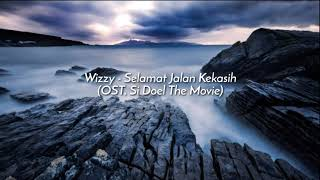 Wizzy - Selamat Jalan Kekasih (OST. Si Doel The Movie) video lyrics