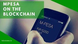 Safaricom Mobile Money Service MPESA is Coming onto the Blockchain - CEO, Bob Collymore