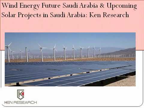 Planned Solar Energy Projects Saudi Arabia: Ken Research