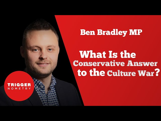 Ben Bradley MP: What Is the Conservative Answer to the Culture War?