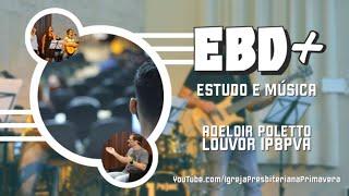 EBD+ || Estudo e Música - 28/02, às 9 hs | Igreja Presbiteriana Primavera