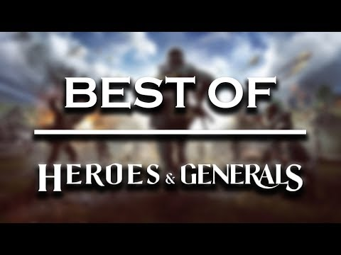 Heroes and Generals - High kill game [BEST OF]