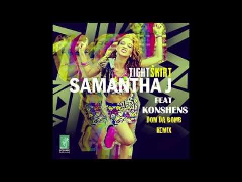 Samantha J Feat. Konshens_Tight Skirt_Official Dom Da Bomb Remix