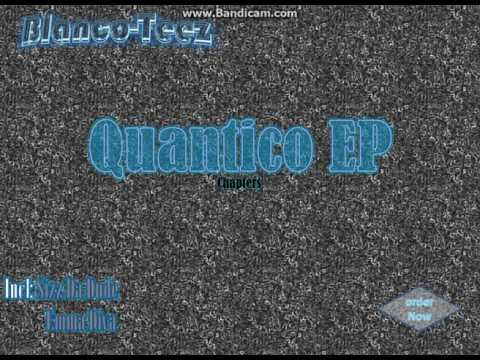 Blanco-Teez_Quantico EP chapters (Preview)