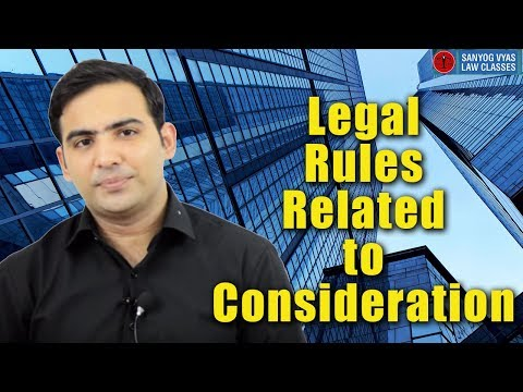 Legal Rules related to Consideration explained by Advocate Sanyog  Vyas