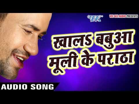 Superhit Song 2017 - Dinesh Lal - Kha La Babua Mooli Ke - Nirahua Satal Rahe - Bhojpuri Hit Songs