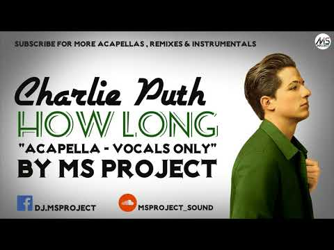 Charlie Puth - How Long (Acapella - Vocals Only)