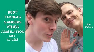 BEST 100 Vines of Thomas Sanders Compilation | Top Viners ✔