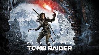 Прохождение Rise of the Tomb Raider — Часть 1: Затерянный город