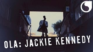 Ola - Jackie Kennedy OFFICIAL VIDEO HD