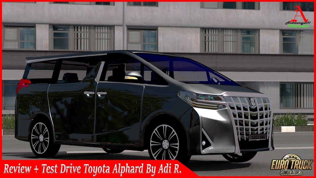 Review Dan Test Drive Toyota Alphard Ll Car Pack Mod Edittion Ar Ll Ets 2 Mod Indonesia Youtube
