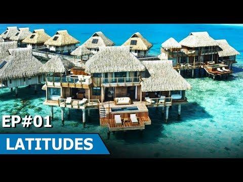 Tahiti Famous Destination   Tibet   Nepal   Latitudes : Episode 1