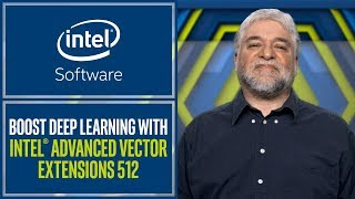 Boost Deep Learning with Intel® Advanced Vector Extensions 512 | Intel Software