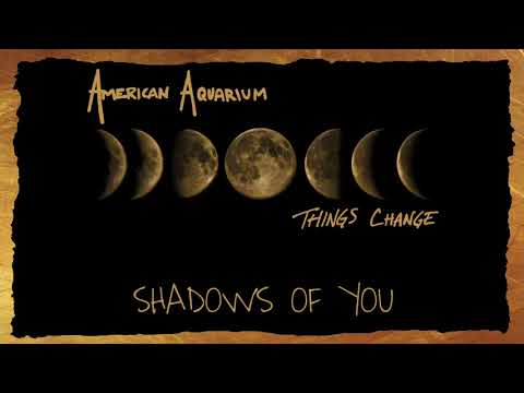 "American Aquarium - ""Shadows Of You"" [Audio Only]"