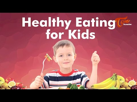 Healthy Eating For Kids | Nutrition Advice by Dr. P. Janaki Srinath