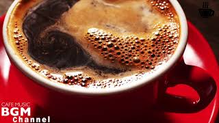 #HAPPY CAFE MUSIC# JAZZ & BOSSA NOVA & LATIN Instrumental Music For Work, Study