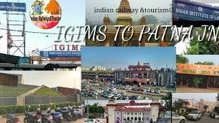 TravEl from Igims to patna Jn. Via bihar meusuem, patna zoo,Paras hospital || beilly road