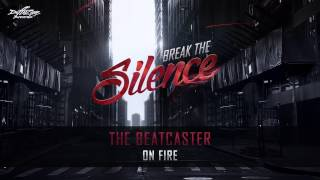 The Beatcaster - On Fire [ALBUM TEASER] Diffuzion Records - Break The Silence
