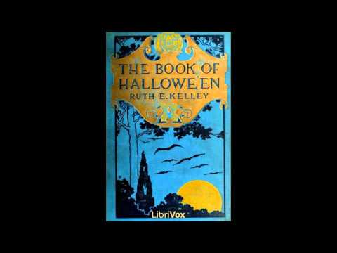 The Book of Hallowe'en by Ruth Edna Kelley (English Audio Book about Halloween Holiday)