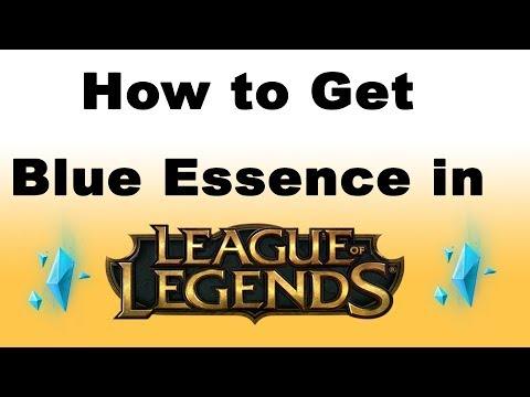How To Get Blue Essence In League Of Legends (updated For 2020)
